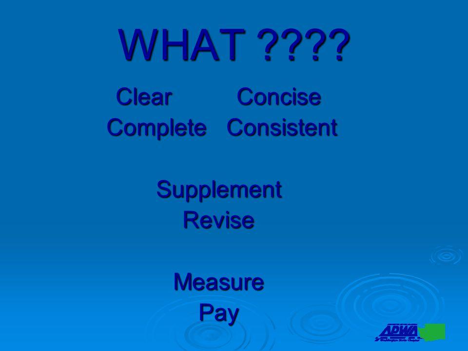 WHAT ???? Clear Concise Complete Consistent Complete ConsistentSupplementReviseMeasurePay