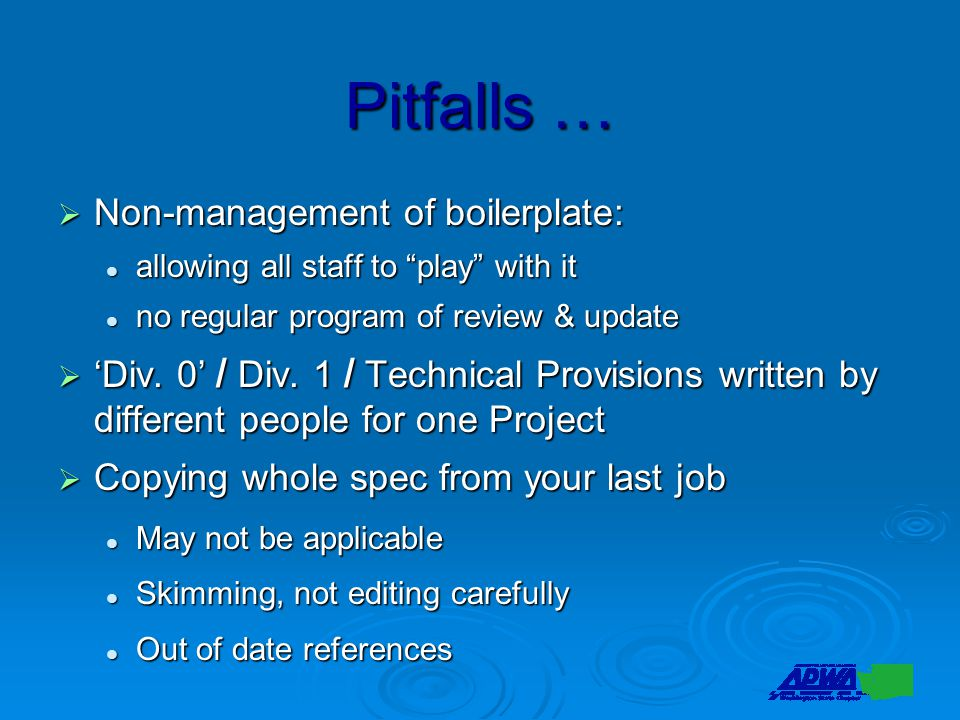 Pitfalls …  Non-management of boilerplate: allowing all staff to play with it allowing all staff to play with it no regular program of review & update no regular program of review & update  'Div.