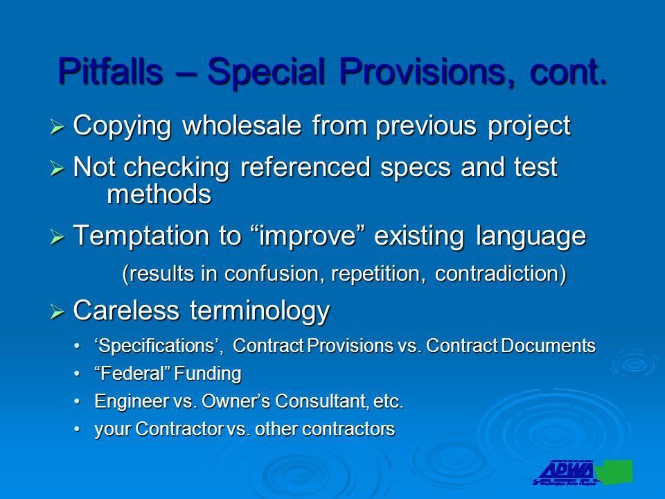 Pitfalls – Special Provisions, cont.
