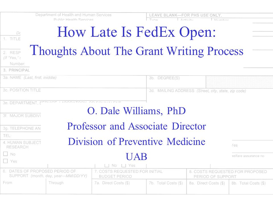 How Late Is FedEx Open: T houghts About The Grant Writing Process O.