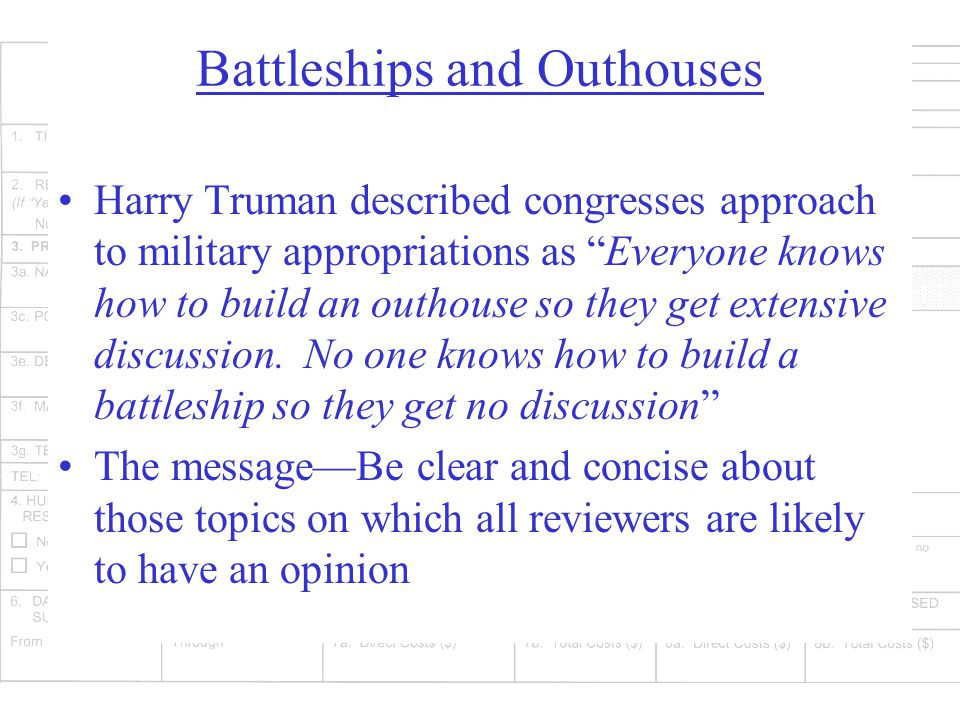 Battleships and Outhouses Harry Truman described congresses approach to military appropriations as Everyone knows how to build an outhouse so they get extensive discussion.