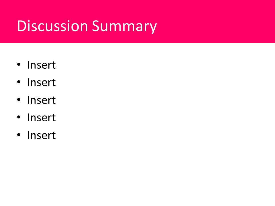 Discussion Summary Insert