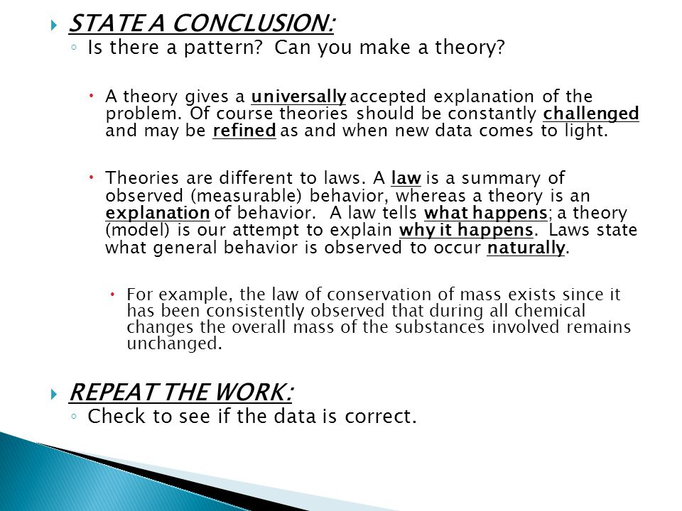  STATE A CONCLUSION: ◦ Is there a pattern.Can you make a theory.