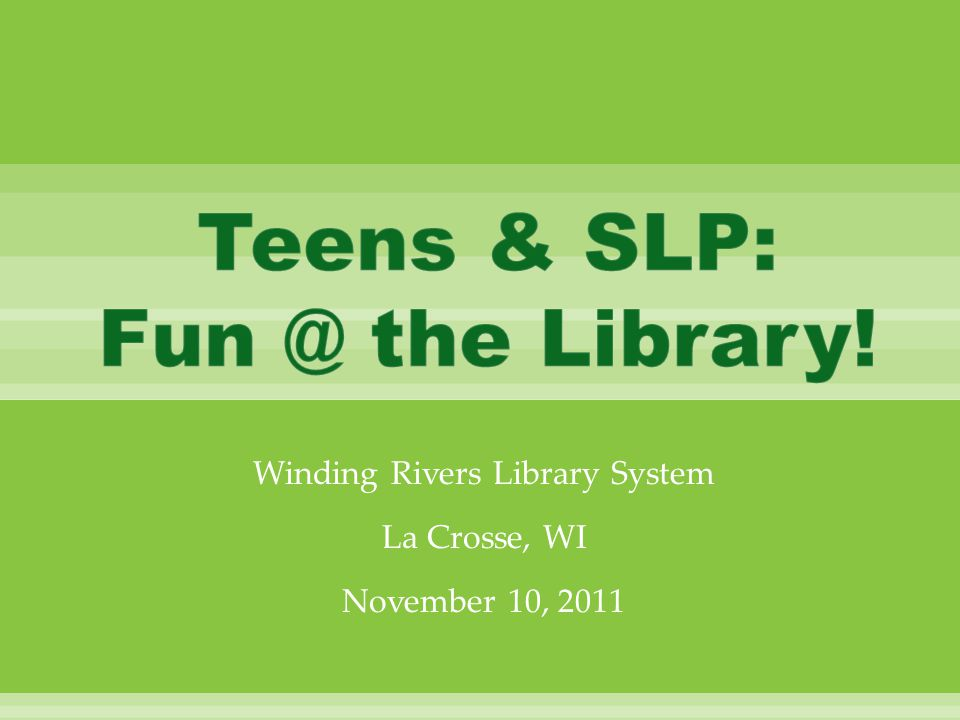Winding Rivers Library System La Crosse, WI November 10, 2011