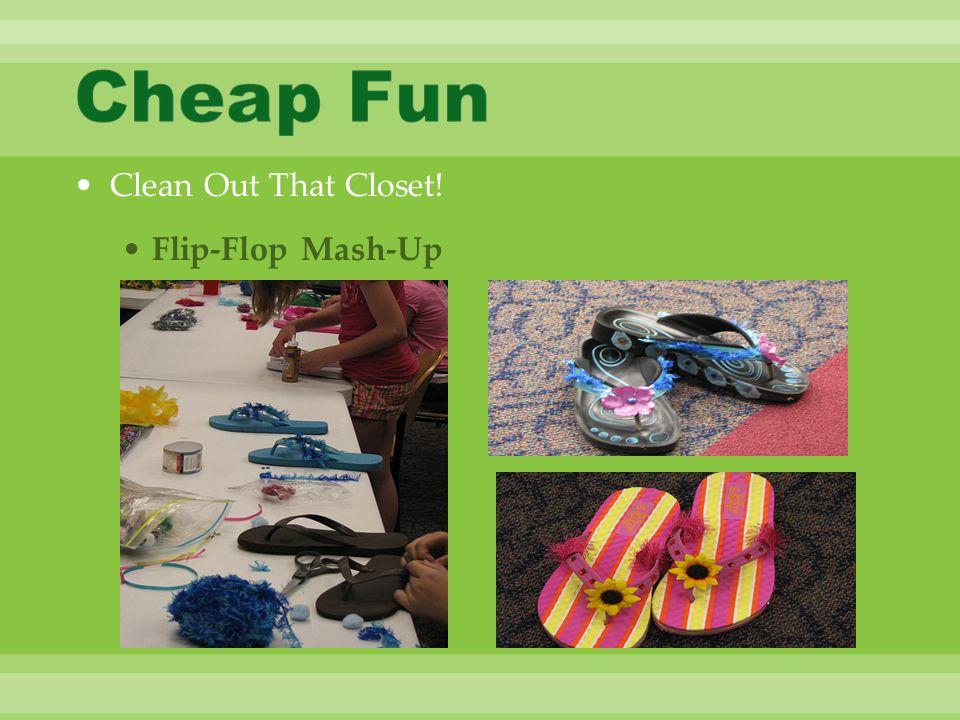 Clean Out That Closet! Flip-Flop Mash-Up