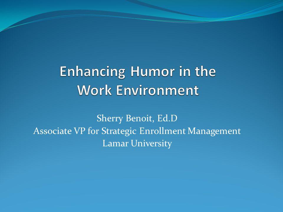 Sherry Benoit, Ed.D Associate VP for Strategic Enrollment Management Lamar University