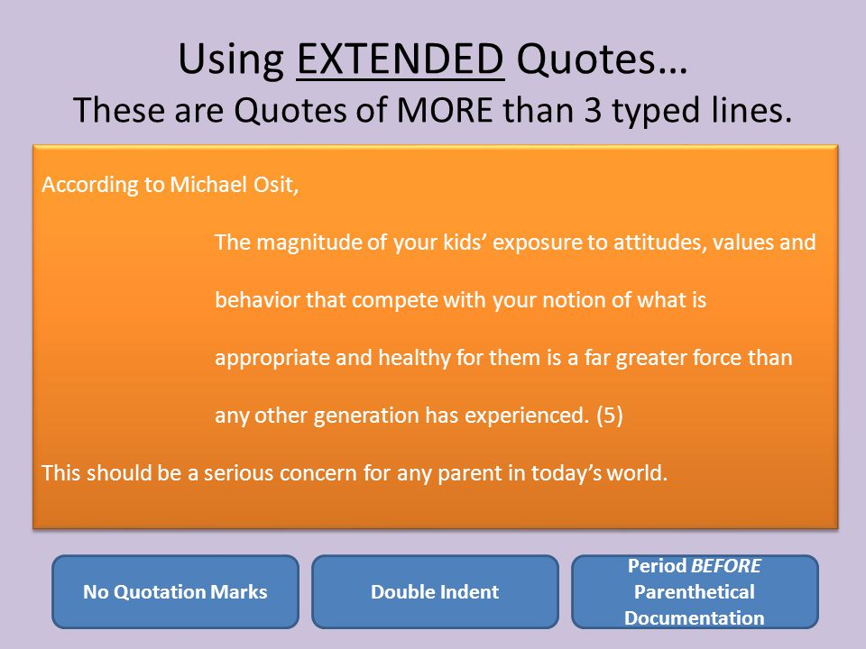 Using EXTENDED Quotes… These are Quotes of MORE than 3 typed lines.