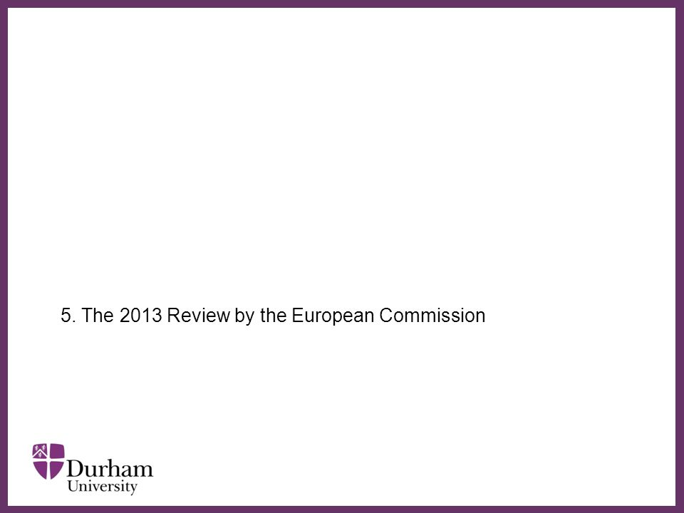 ∂ 5. The 2013 Review by the European Commission
