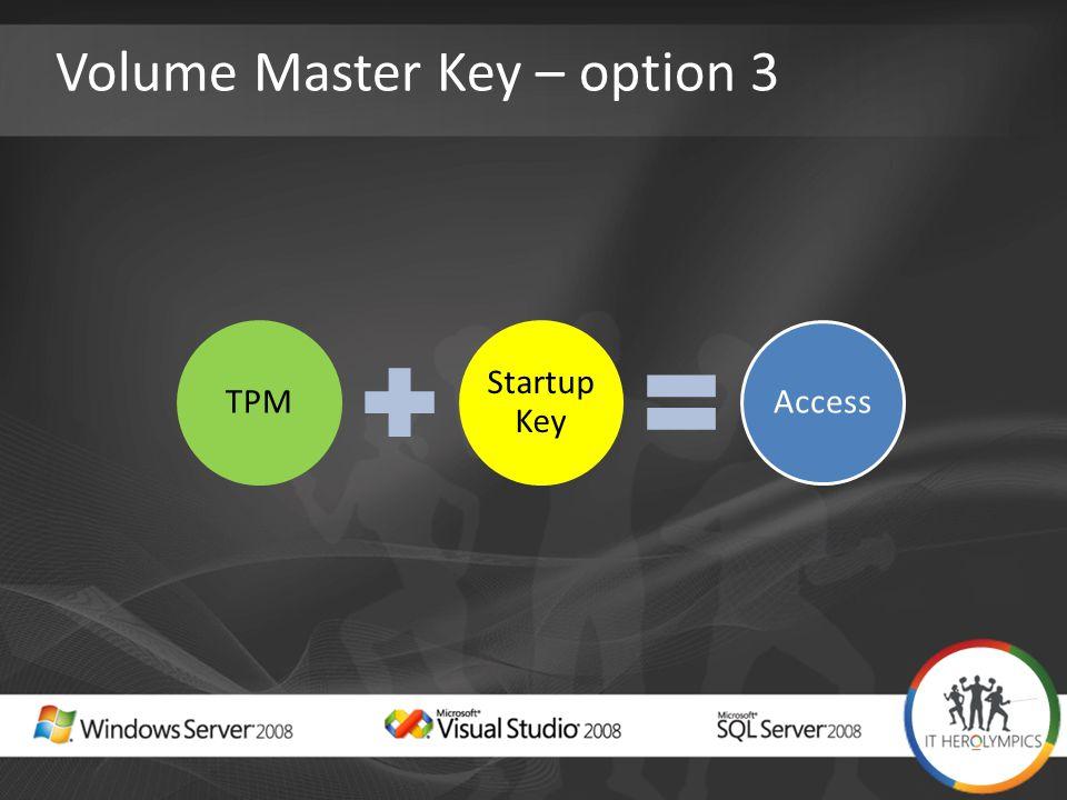 Volume Master Key – option 3 TPM Startup Key Access