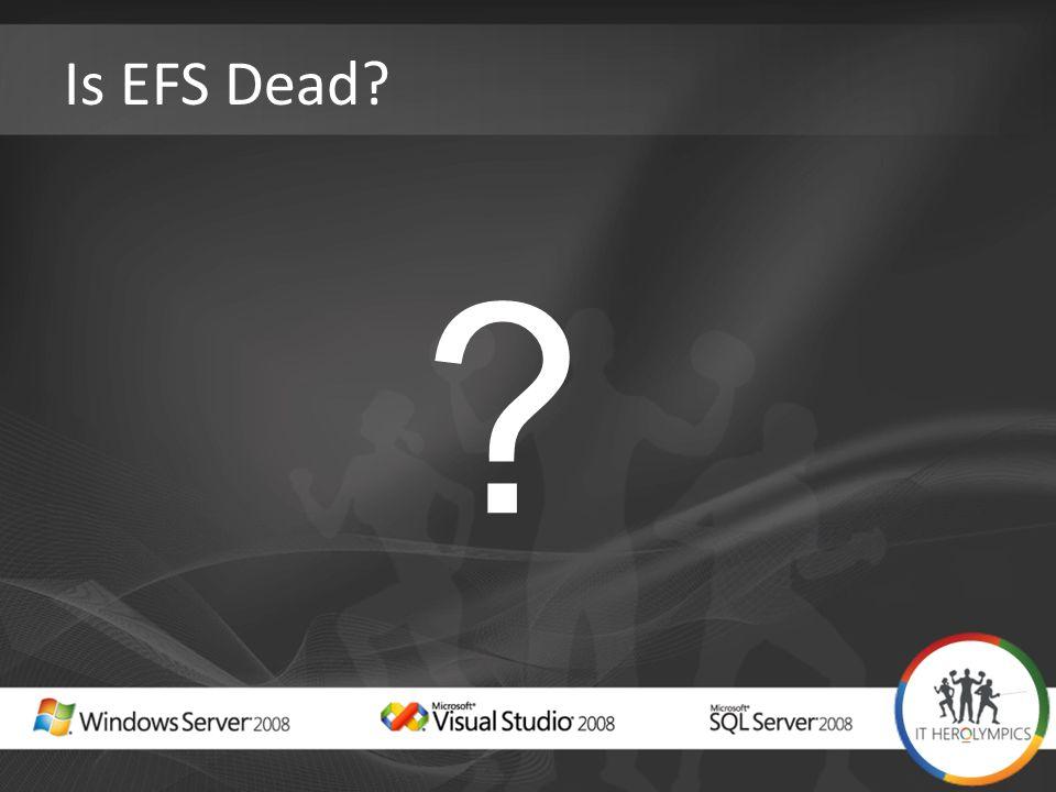 Is EFS Dead