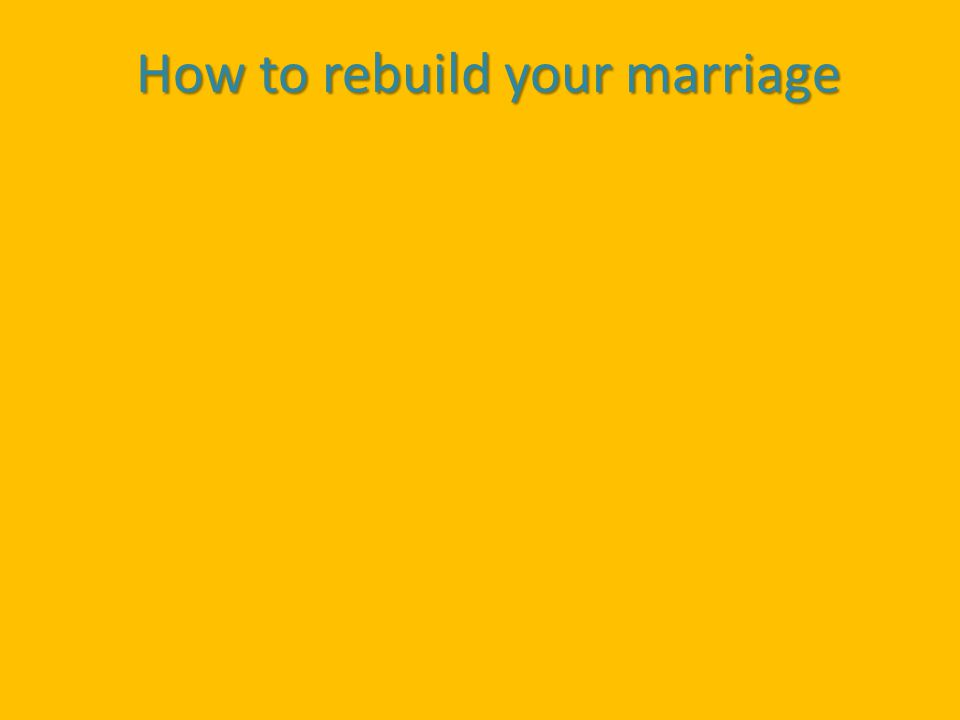 How to rebuild your marriage