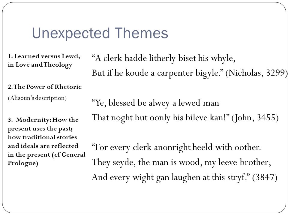 Unexpected Themes 1. Learned versus Lewd, in Love and Theology 2.