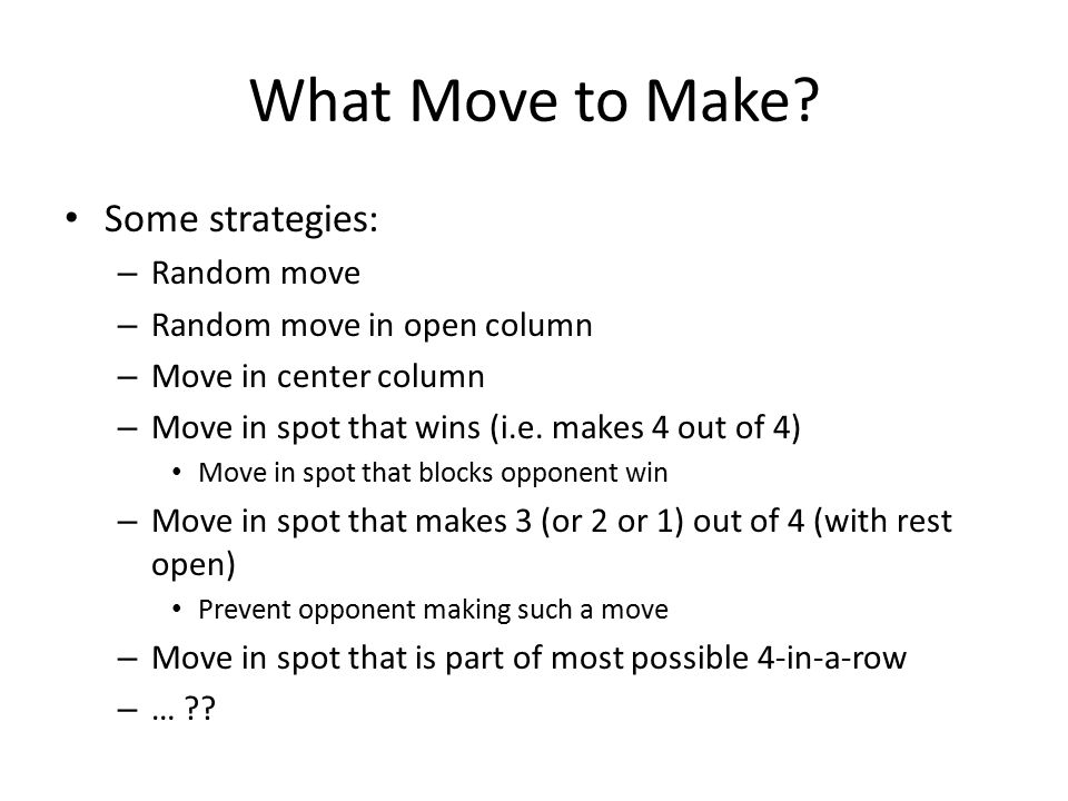 What Move to Make.