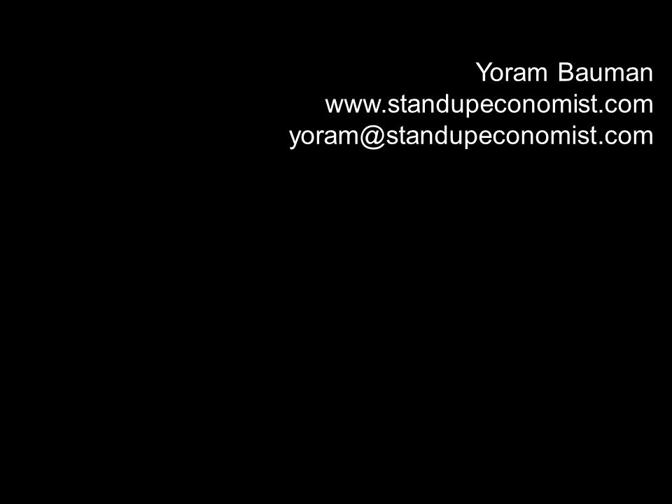 Yoram Bauman www.standupeconomist.com yoram@standupeconomist.com