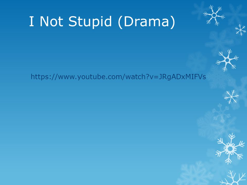 I Not Stupid (Drama) https://www.youtube.com/watch v=JRgADxMIFVs