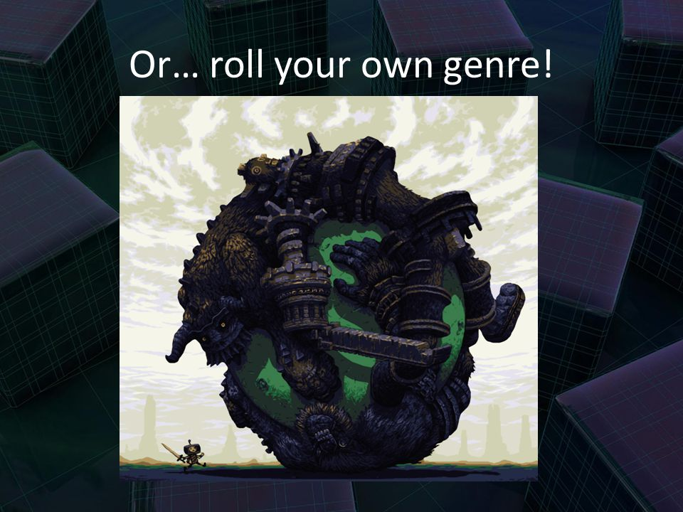 Or… roll your own genre!