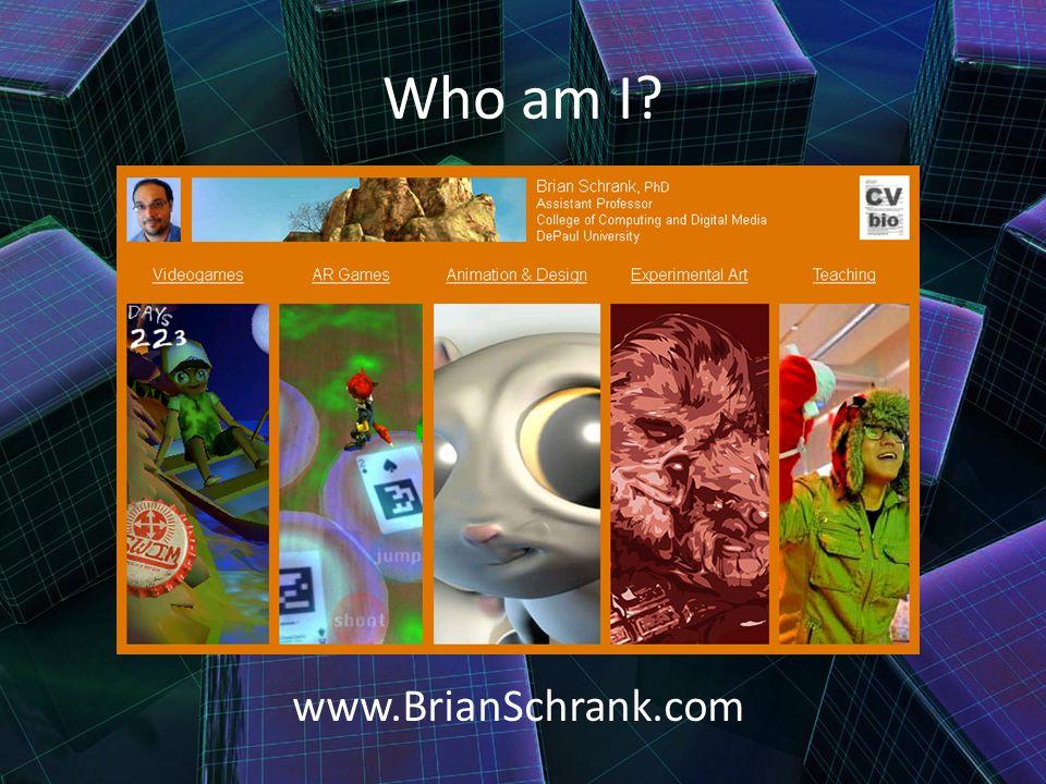 Who am I? www.BrianSchrank.com