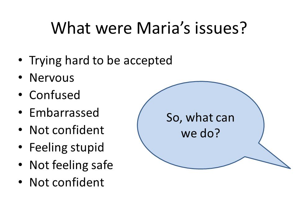 What were Maria's issues.