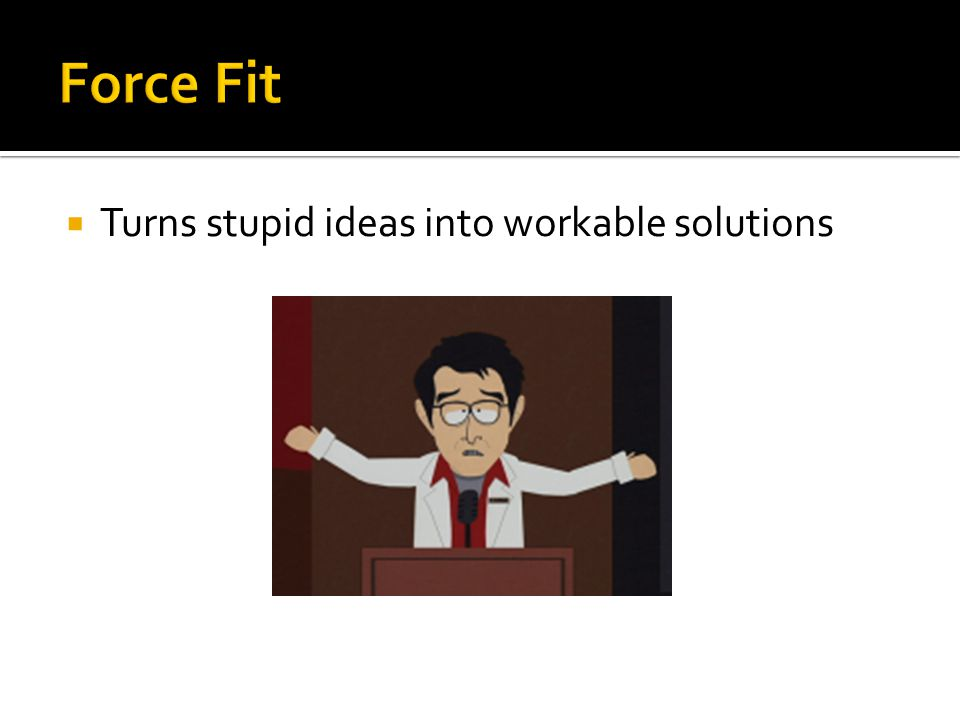  Turns stupid ideas into workable solutions