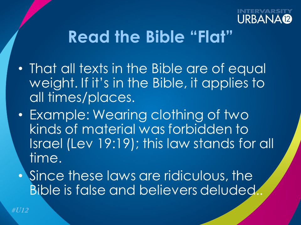 Read the Bible Flat That all texts in the Bible are of equal weight.