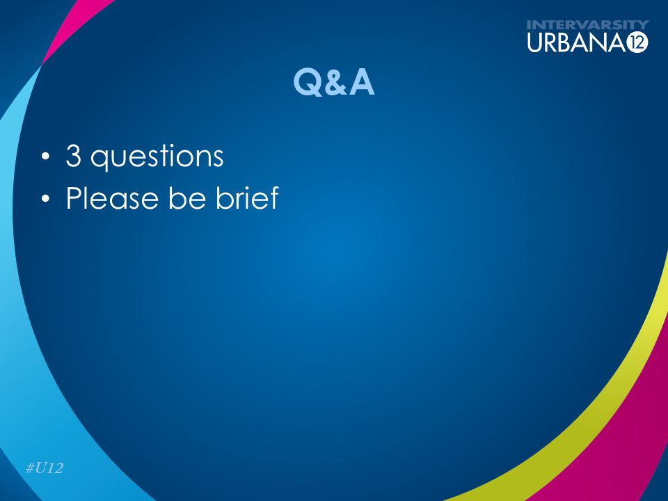 Q&A 3 questions Please be brief