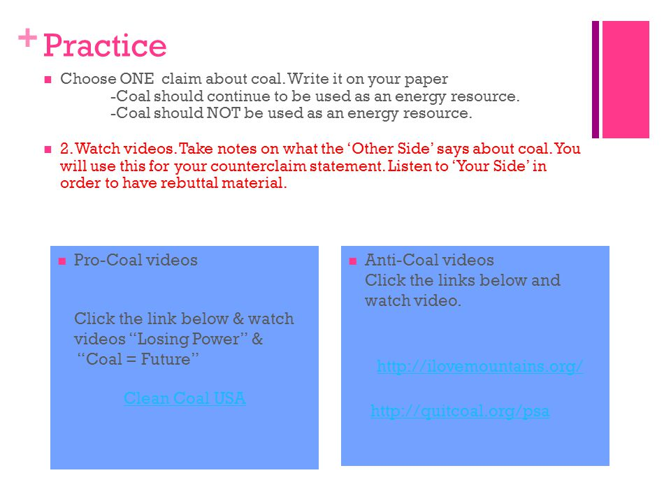 + Practice Choose ONE claim about coal.