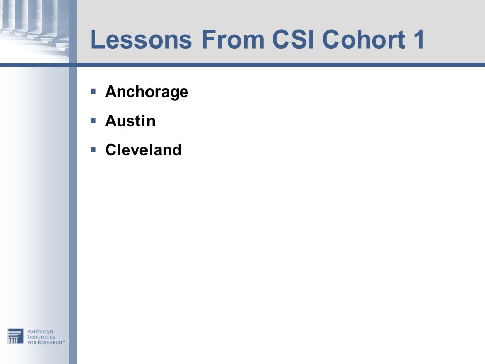 Lessons From CSI Cohort 1  Anchorage  Austin  Cleveland