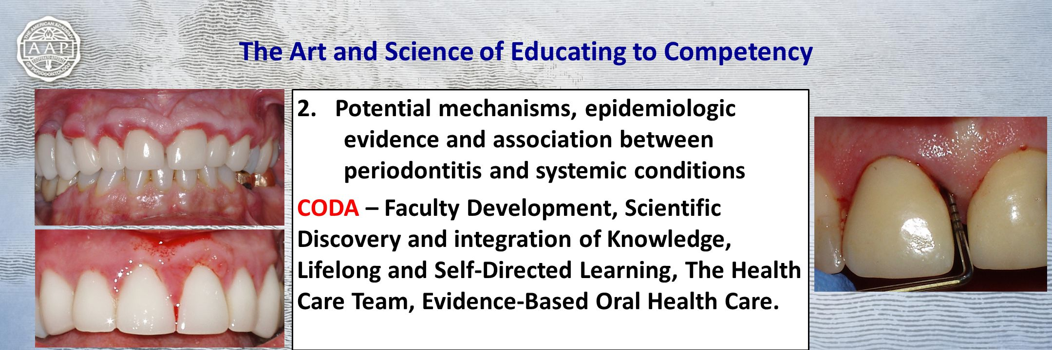 The Art and Science of Educating to Competency 2.Potential mechanisms, epidemiologic evidence and association between periodontitis and systemic condi