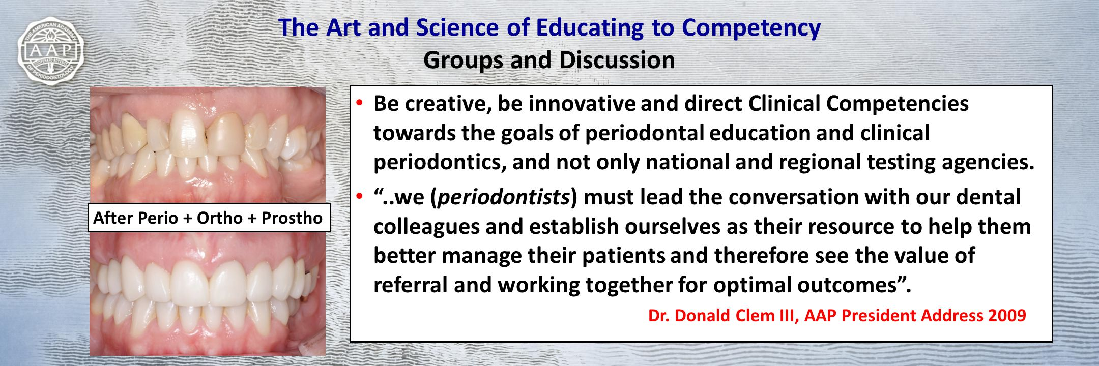 The Art and Science of Educating to Competency Groups and Discussion Be creative, be innovative and direct Clinical Competencies towards the goals of