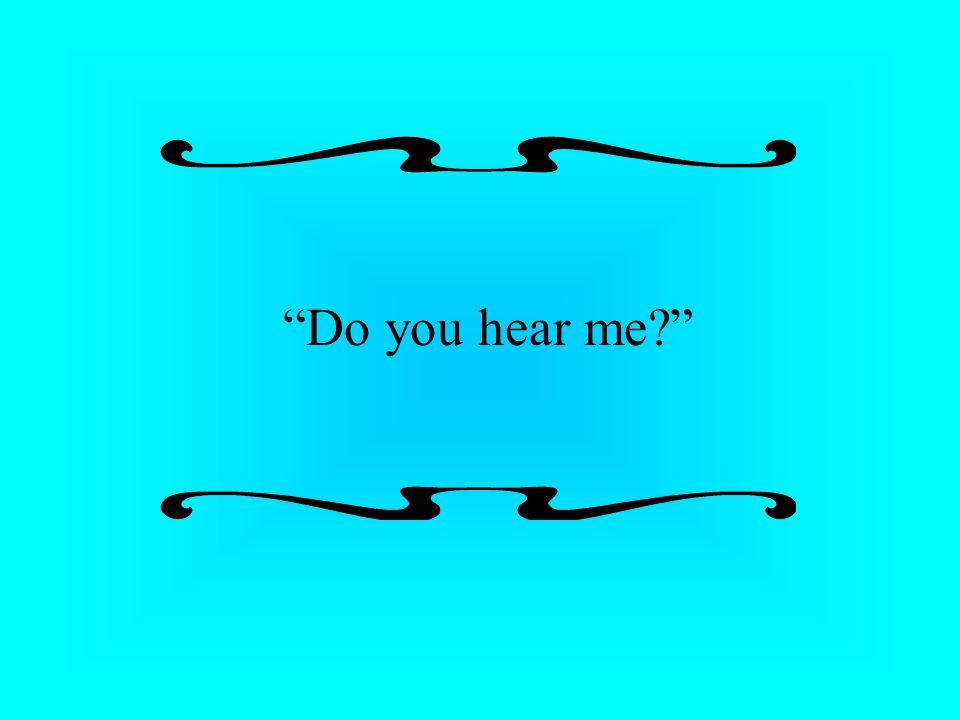 Do you hear me