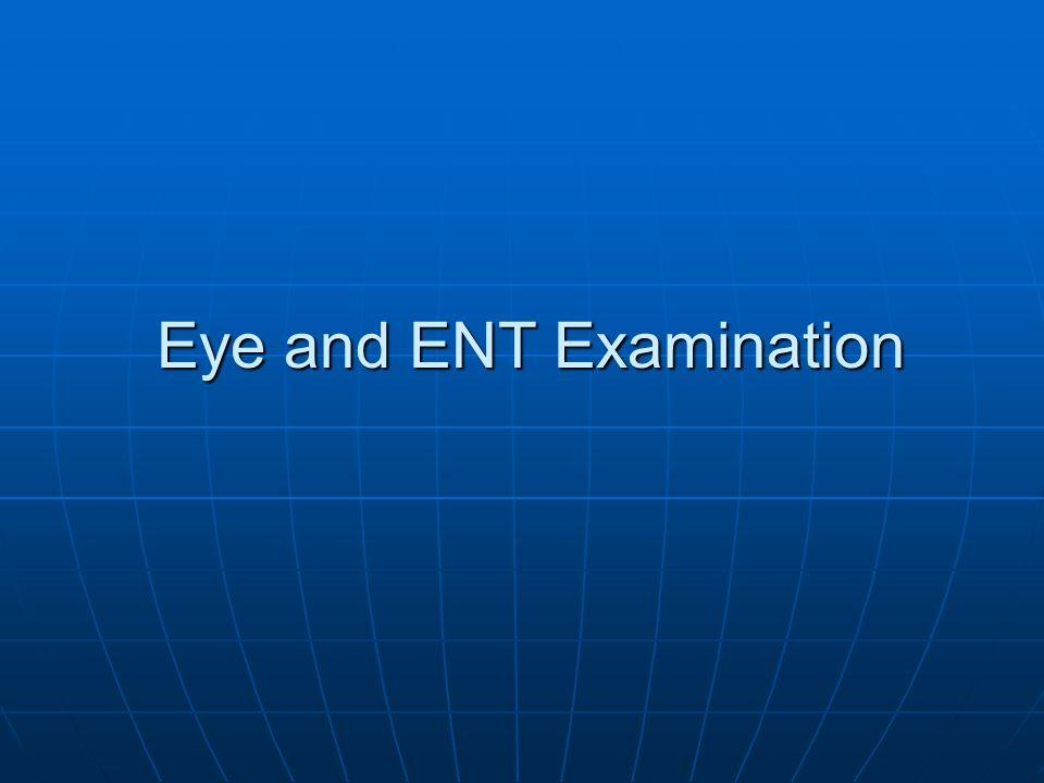 Eye and ENT Examination