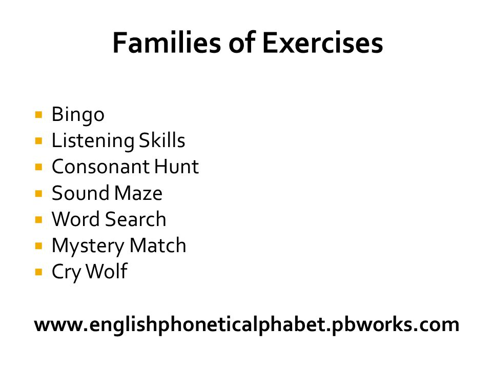  Bingo  Listening Skills  Consonant Hunt  Sound Maze  Word Search  Mystery Match  Cry Wolf www.englishphoneticalphabet.pbworks.com