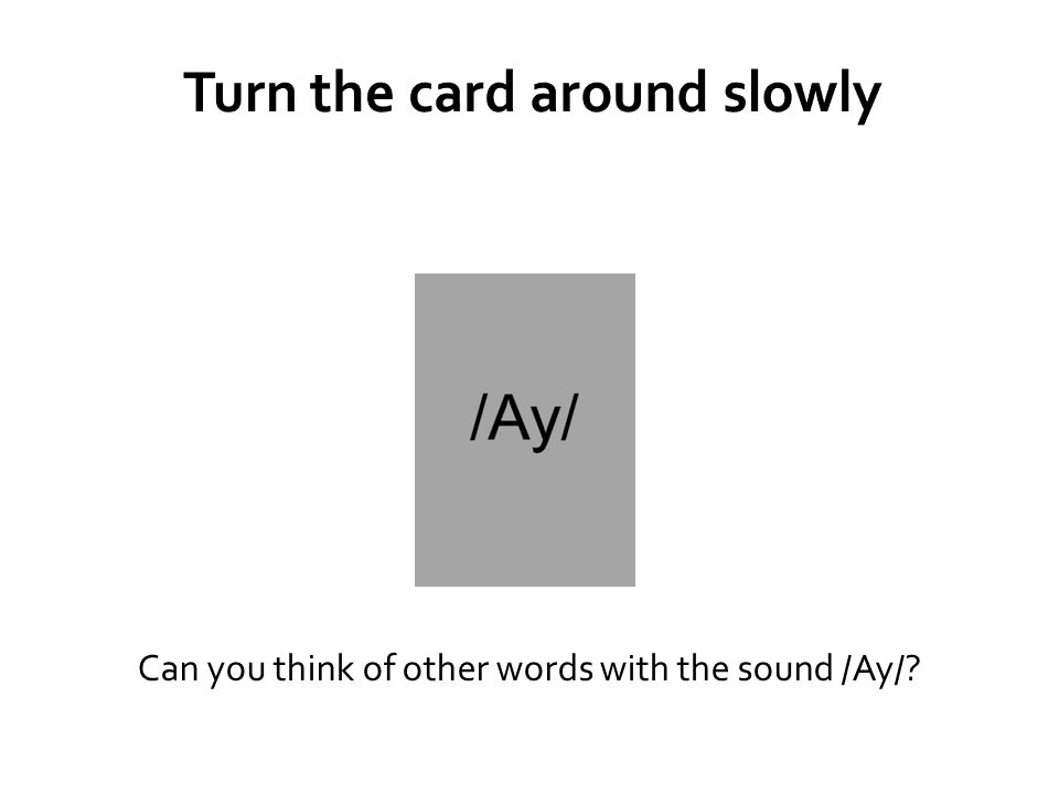 Can you think of other words with the sound /Ay/?