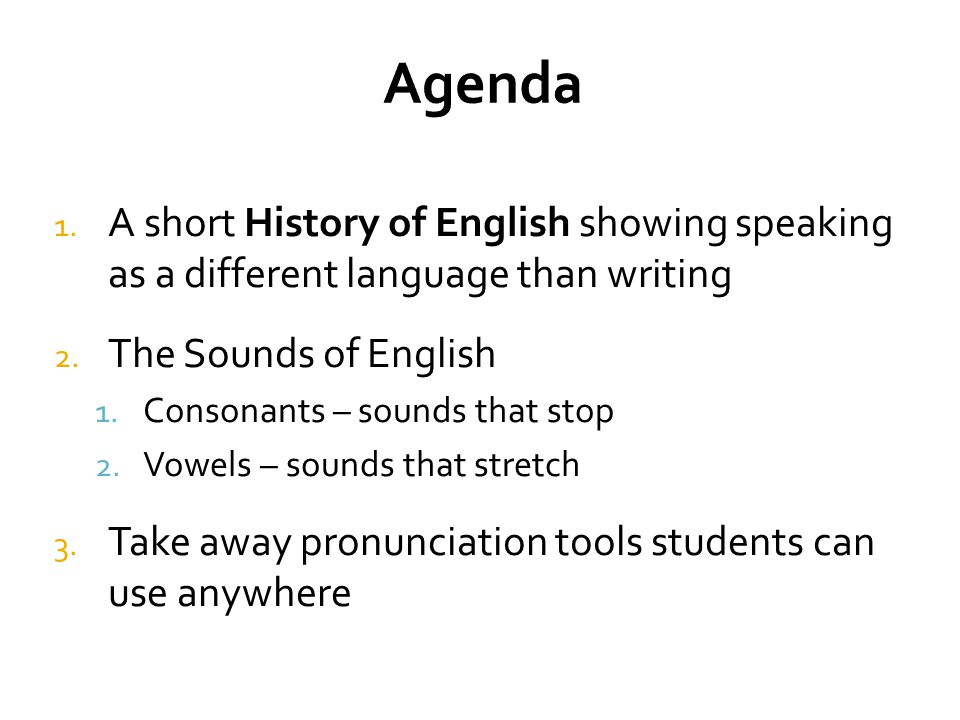 1. A short History of English showing speaking as a different language than writing 2.