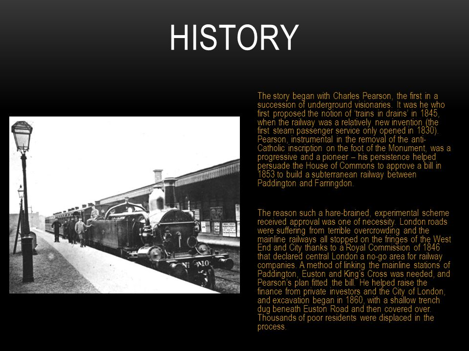 HISTORY The story began with Charles Pearson, the first in a succession of underground visionaries.
