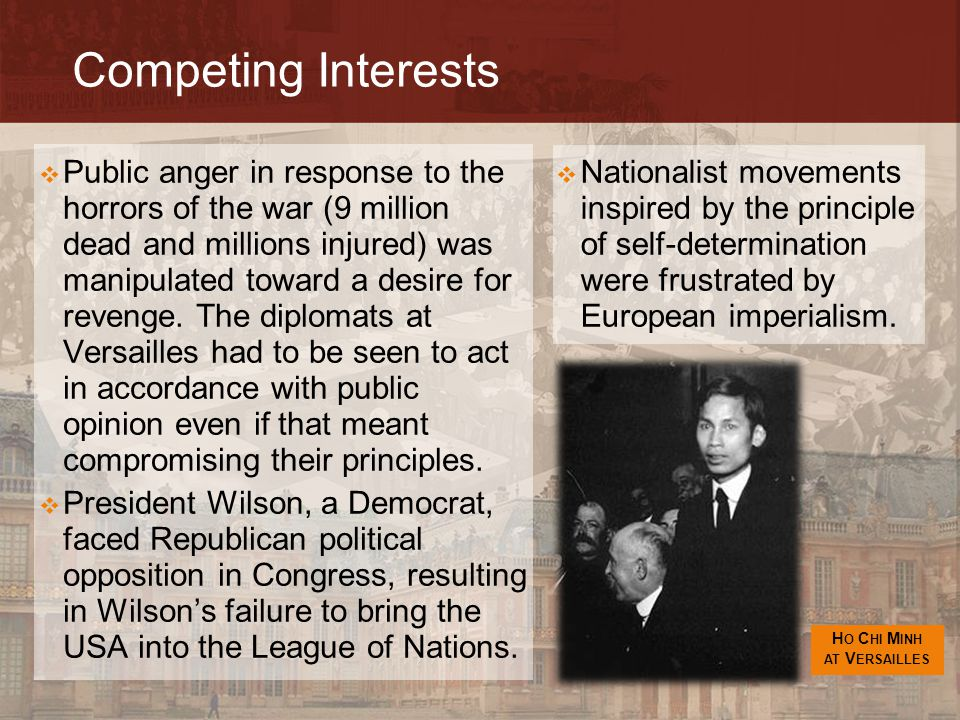 Competing Interests  Nationalist movements inspired by the principle of self-determination were frustrated by European imperialism.  Public anger in