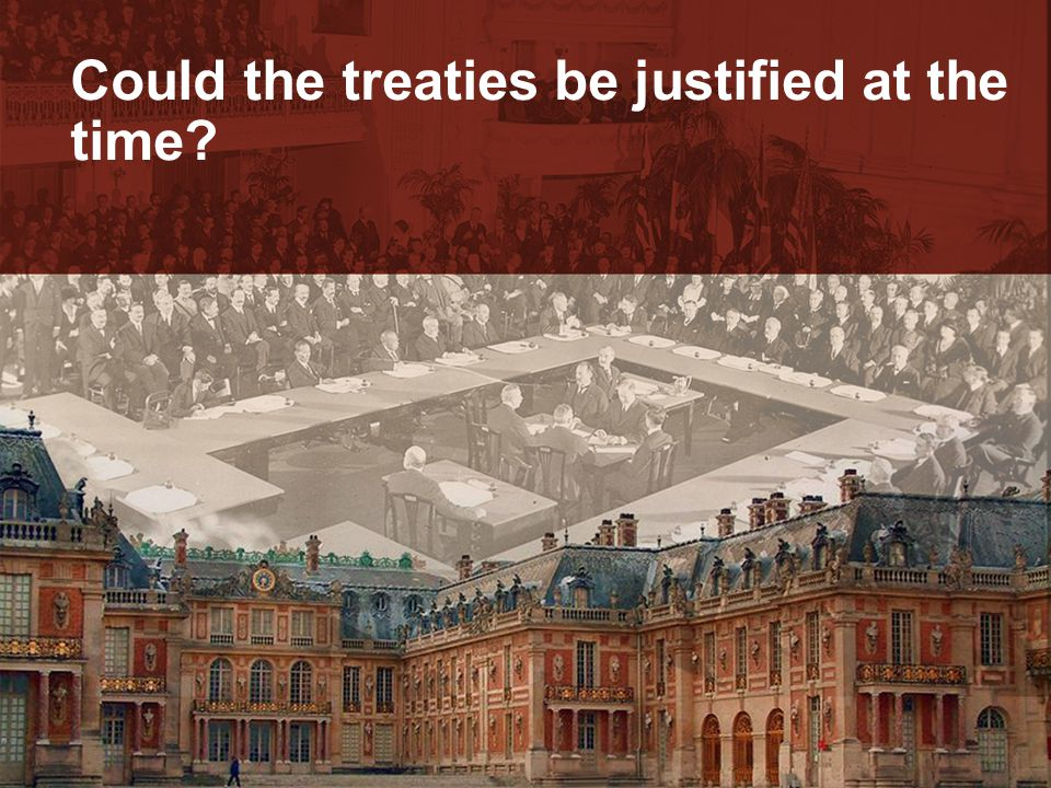 Could the treaties be justified at the time?
