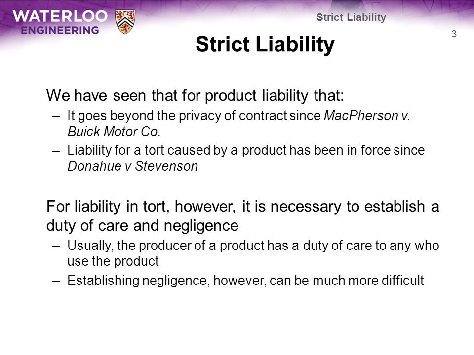 We have seen that for product liability that: –It goes beyond the privacy of contract since MacPherson v.