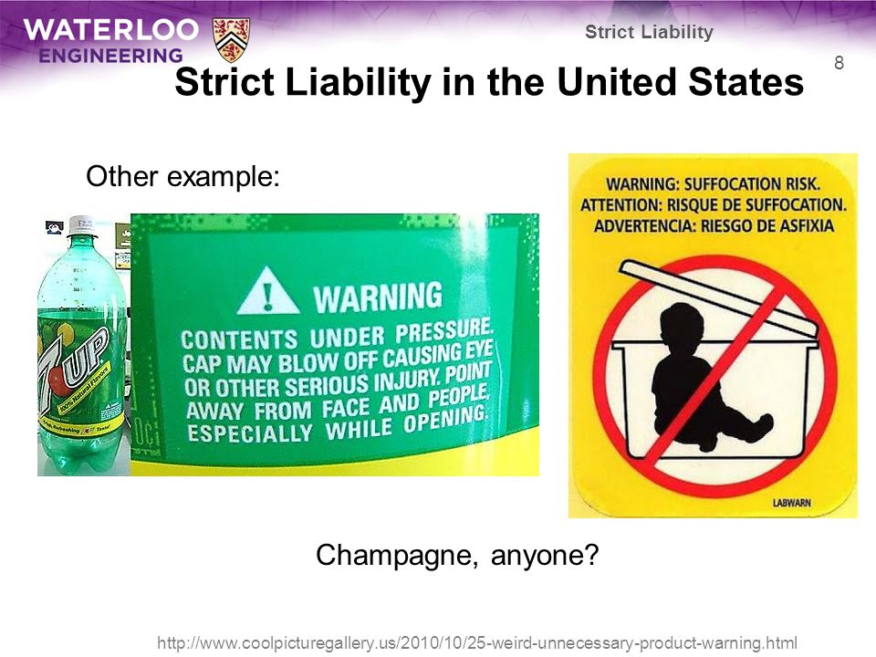 Strict Liability in the United States Other example: Champagne, anyone.