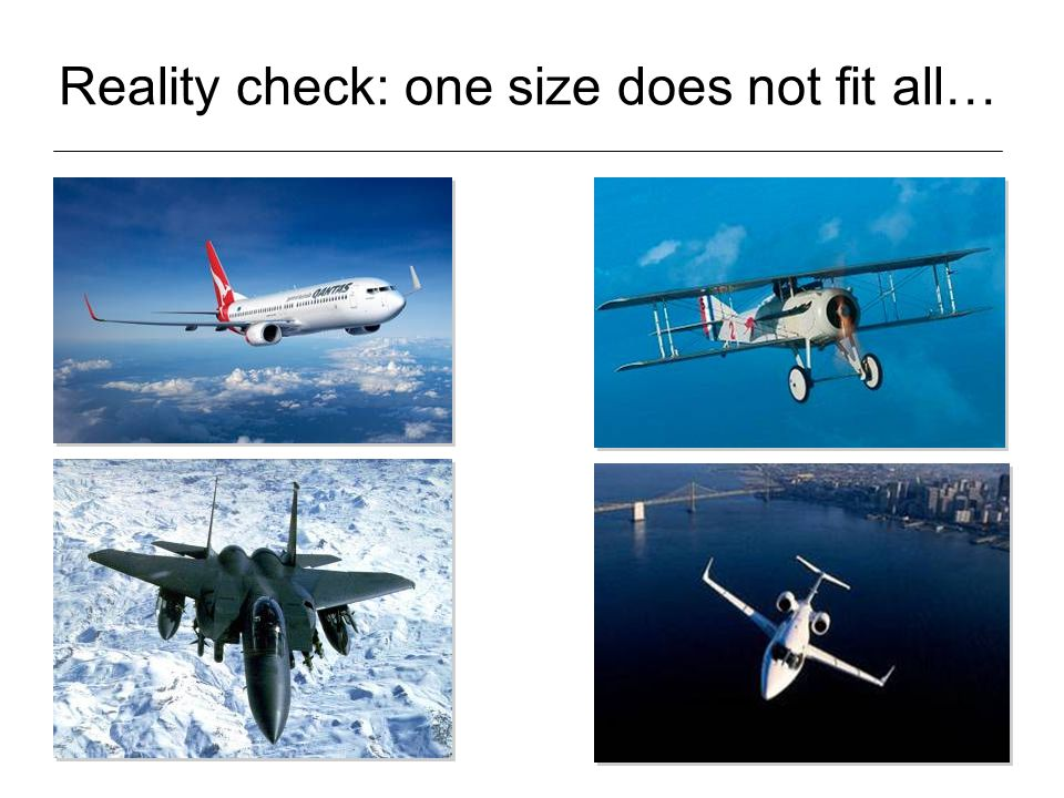 Reality check: one size does not fit all…