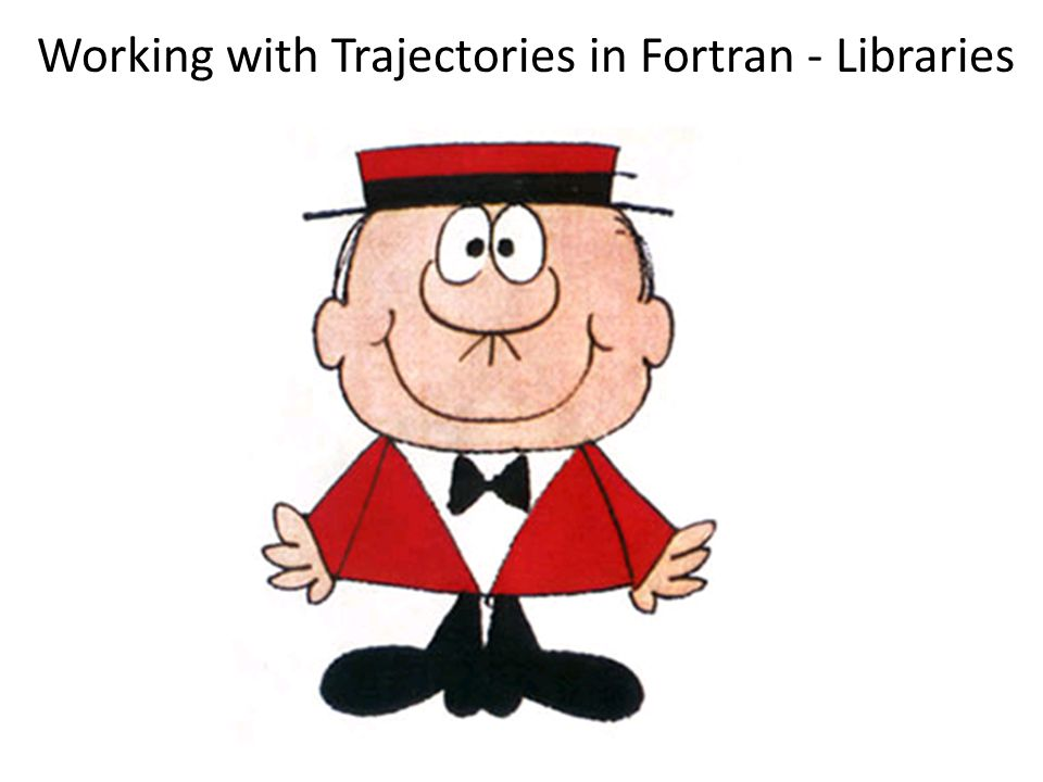 Working with Trajectories in Fortran - Libraries