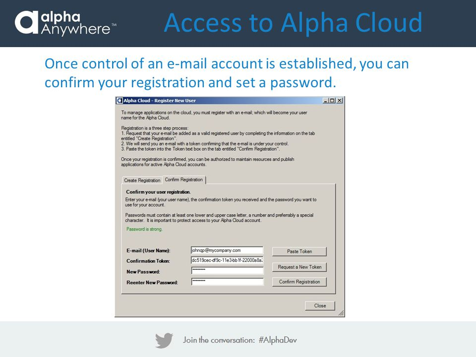 Access to Alpha Cloud Once control of an e-mail account is established, you can confirm your registration and set a password.
