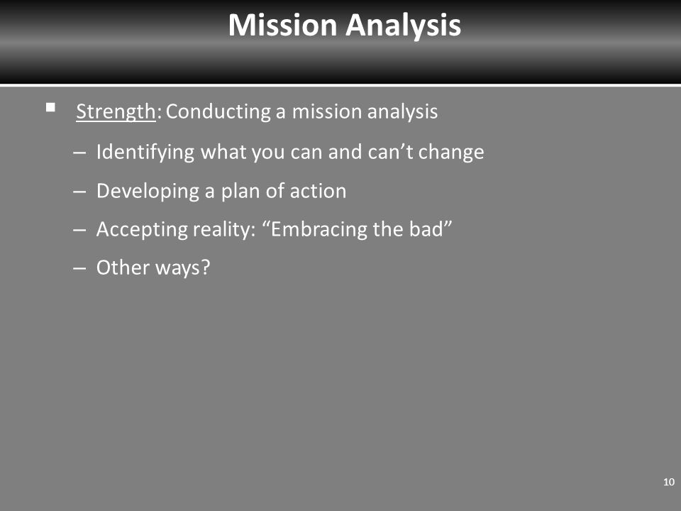  Strength: Conducting a mission analysis – Identifying what you can and can't change – Developing a plan of action – Accepting reality: Embracing the bad – Other ways.