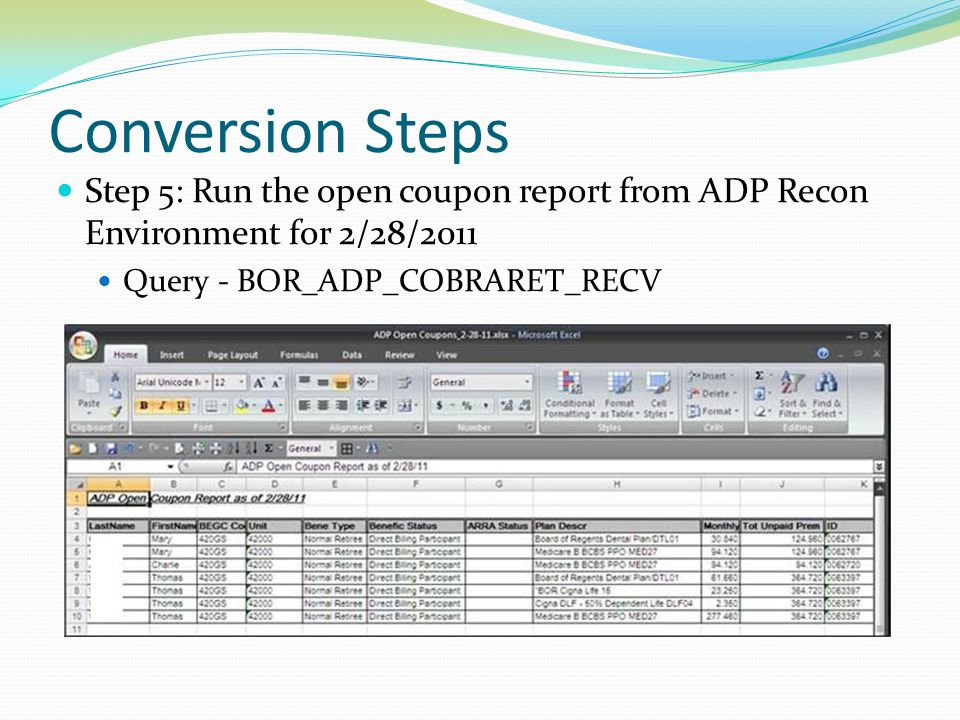Conversion Steps Step 5: Run the open coupon report from ADP Recon Environment for 2/28/2011 Query - BOR_ADP_COBRARET_RECV