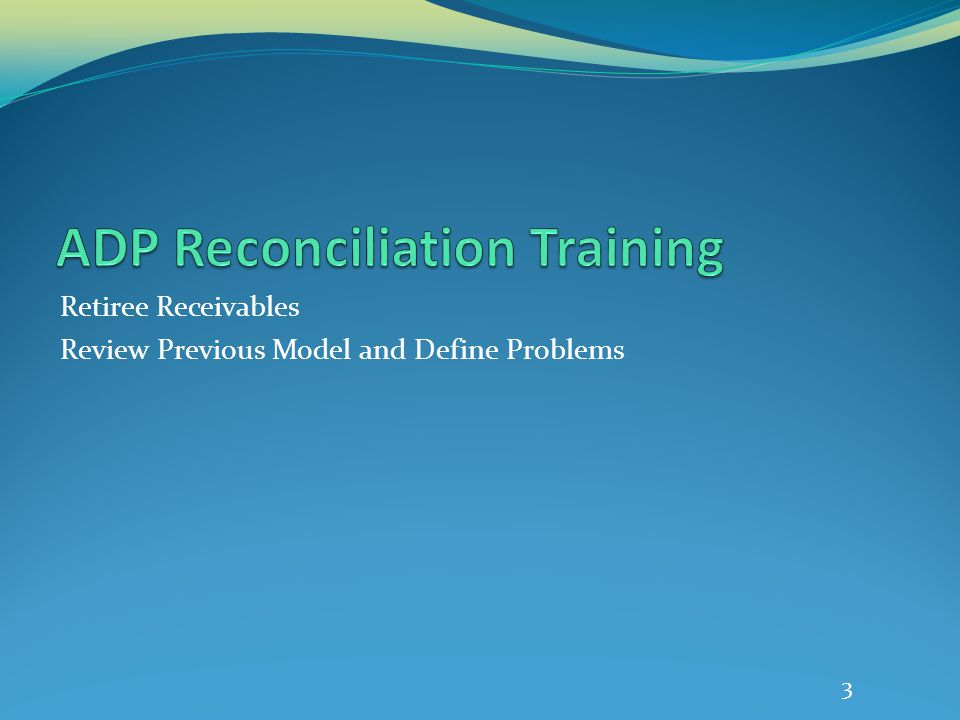 Retiree Receivables Review Previous Model and Define Problems 3
