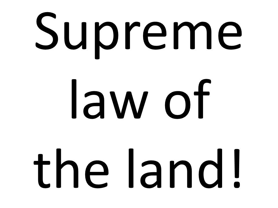 Supreme law of the land!