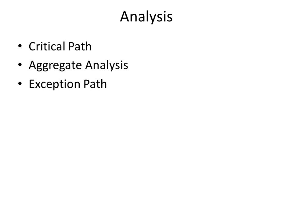 Critical Path Aggregate Analysis Exception Path Analysis
