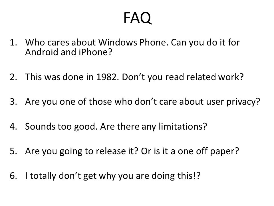 1.Who cares about Windows Phone. Can you do it for Android and iPhone? 2.This was done in 1982. Don't you read related work? 3.Are you one of those wh