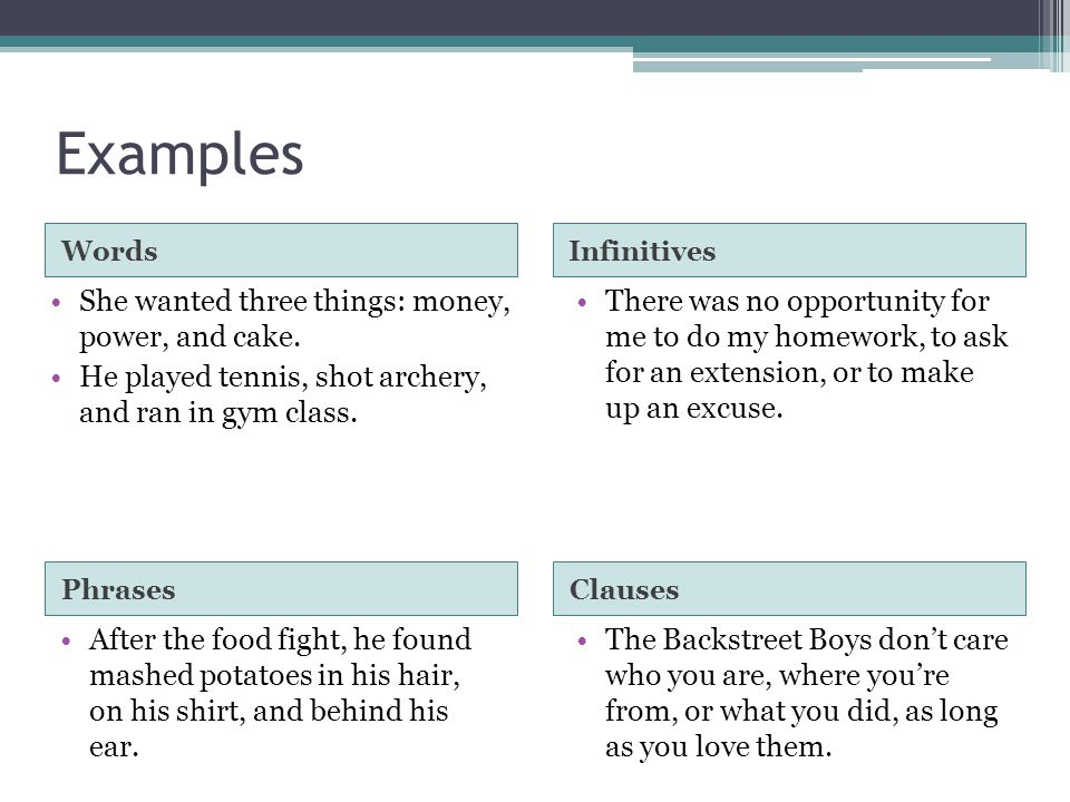Lists/Series A second way parallel structure is used is with elements in a list or series. Series of: ▫Words ▫Infinitives ▫Prepositional phrases ▫Subo