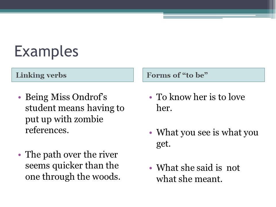 Linking Verbs A fourth way to use parallel structure is with elements joined by a linking verb or a verb of being. Linking verbs = become, seem, feel,